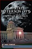 Haunted Jefferson City, Janice Tremeear, 1609494865