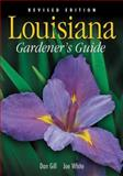 Louisiana Gardener's Guide, Dan Gill and Joe Walker White, 1930604866
