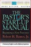 The Pastor's Start-Up Manual, Robert H. Ramey, 0687014867