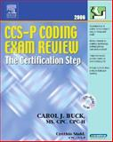 CCS-P Coding Exam Review 2006 : The Certification Step, Buck, Carol J., 1416024867