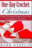 One-Day Crochet: Christmas, Barb Asselin, 1500314862