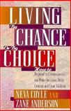 Living by Chance or by Choice, Neva Coyle and Zane Anderson, 1556614861