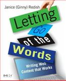 Letting Go of the Words : Writing Web Content That Works, Redish, Janice, 0123694868