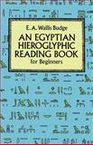 An Egyptian Hieroglyphic Reading Book for Beginners, E. A. Wallis Budge, 0486274861