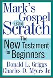 Mark's Gospel from Scratch, Charles D. Myers and Donald L. Griggs, 0664234860