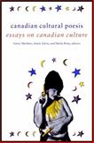 Canadian Cultural Poesis : Essays on Canadian Culture, , 0889204861