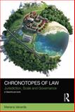 Chronotopes of Law : Jurisdiction, Scale and Governance, Valverde, Mariana, 1138824860