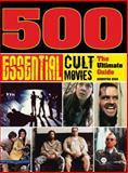 500 Essential Cult Movies, Jennifer Eiss and J. P. Rutter, 1402774869