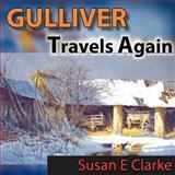 Gulliver Travels Again, Susan E. Clarke, 1438964862