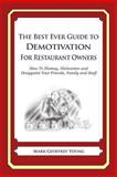 The Best Ever Guide to Demotivation for Restaurant Owners, Mark Geoffrey Young, 1490584862