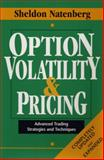 Option Volatility and Pricing : Advanced Trading Strategies and Techniques, Natenberg, Sheldon, 155738486X