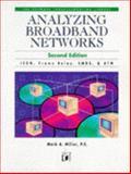 Analyzing Broadband Networks, Miller, Mark, 1558514864