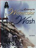 Mastering the Watercolor Wash, Joe Garcia, 1581804865