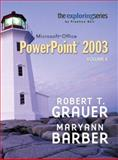 Exploring Microsoft PowerPoint 2003, Grauer, Robert T. and Barber, Maryann T., 0131434861