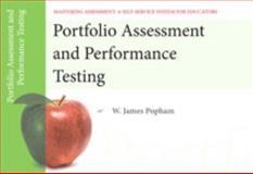 Portfolio Assessment and Performance Testing, Pamphlet 10, Popham, W. James, 0132734869