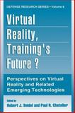 Virtual Reality, Training's Future? : Perspectives on Virtual Reality and Related Emerging Technologies, , 0306454866