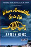 Where Armadillos Go to Die, James Hime, 0312534868