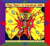 Play Mas'!, Dirk McLean, 088776486X