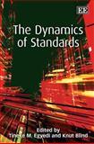 The Dynamics of Standards, Tineke M. Egyedi, 1847204864