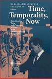 Time, Temporality, Now : Experiencing Time and Concepts of Time in an Interdisciplinary Perspective, Atmanspacher, Harald and Ruhnau, Eva, 3540624864