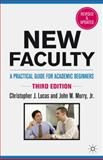 New Faculty : A Practical Guide for Academic Beginners, Lucas, Christopher J. and Murry, John W., 0230114865