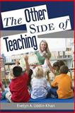 The Other Side of Teaching, Evelyn A. Uddin-Khan, 1475194862