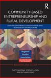 Community-Based Entrepreneurship and Rural Development : Creating Favourable Conditions for Small Businesses in Central Europe, Fink, Matthias and Loidl, Stephan, 0415614872
