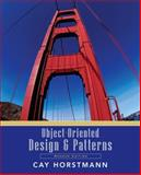 Object-Oriented Design and Patterns, Horstmann, Cay and Horstmann, Cay S., 0471744875