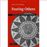 Fearing Others : The Nature and Treatment of Social Phobia, Stravynski, Ariel, 0521854873
