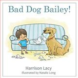 Bad Dog Bailey!, Harrison Lacy, 0615834876
