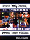 Divorce, Family Structure and the Academic Success of Children, Jeynes, William, 0789014874