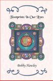 Footprints in Our Lives, Hawley, Bobby, 0981764878