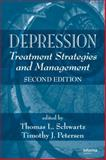 Depression : Treatment Strategies and Management, Schwartz, Thomas L. and Petersen, Timothy, 1420084879