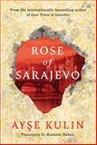 Rose of Sarajevo, Ayse Kulin, 1477824871