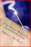 The Great Princess Transformation, Treasure Lynn and Emma Archer, 1479114871