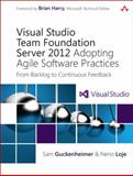 Visual Studio Team Foundation Server 2012 : Adopting Agile Software Practices - From Backlog to Continuous Feedback, Guckenheimer, Sam and Loje, Neno, 0321864875