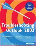 Troubleshooting Microsoft Outlook 2002, Gilbert, Don and Kelly, Julia, 0735614873