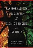Transformational Leadership and Decision Making in Schools, Brower, Robert E. and Balch, Bradley V., 1412914876