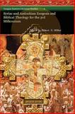 Syriac and Antiochian Exegesis and Biblical Theology for the 3rd Millennium, Robert Miller, 1593334877