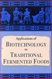 Applications of Biotechnology in Traditional Fermented Foods, National Research Council Staff and Panel on the Applications of Biotechnology to Traditional Fermented Foods Staff, 0309074878
