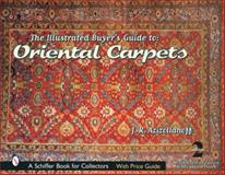 The Illustrated Buyer's Guide to Oriental Carpets, J. R. Azizollahoff, 0764314874