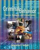 Criminal Behavior : Theories, Typologies and Criminal Justice, Helfgott, Jacqueline B., 1412904870