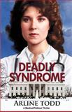 Deadly Syndrome, Arline Todd, 1484044878
