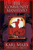 The Communist Manifesto, Karl Marx and Friedrich Engels, 1499684878
