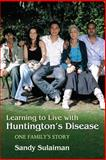 Learning to Live with Huntington's Disease, Sandy Sulaiman, 1843104873