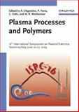 Plasma Processes and Polymers : 16th International Symposium on Plasma Chemistry Taormina, Italy June 22-27 2003, , 3527404872