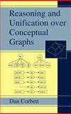Reasoning and Unification over Conceptual Graphs, Corbett, Dan, 0306474875
