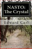 NASTO: the Crystal, Edward Carl, 1466214872