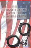 The Constitution and the New Jim Crow, Robert Robertson and Robert Rbertson, 1481204874