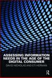 Assessing Information Needs in the Age of the Digital Consumer, Eti Herman, 1857434870